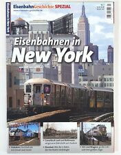Eisenbahn Geschichte Spezial Revue Eisenbahnen En New York Allemand B923