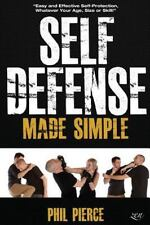 Self Defense Made Simple: Easy and Effective Self Protection Whatever Your Age,