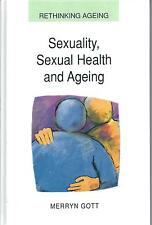 Sexuality, Sexual Health and Ageing - Merryn Gott NEW Hardback