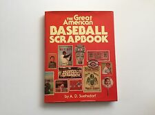 The Great American Baseball Scrapbook. by A.D. Suehsdorf. 1978. Hardcover. Nice!