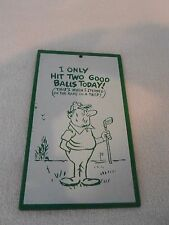 "GOLFING WALL PLAQUE MAN CAVE "" I ONLY HIT TWO GOOD BALLS TODAY """