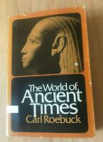 The World of Ancient Times by Carl Roebuck - Printed 1966