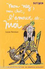 Le Journal Intime De Georgia Nicolson Tome 1 - Mon Nez, Mon Chat, L'amour Et Moi