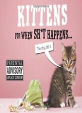 Kittens For When Sh*t Happens,Trevor Davies