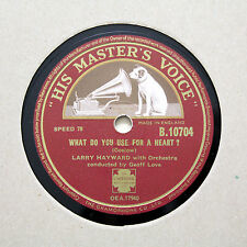 """LARRY HAYWARD """"What Do You Use For A Heart?"""" HMV B-10704 [78 RPM]"""