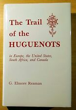 The Trail of the Huguenots: In Europe, the United States, etc. by Reaman HC DJ