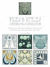 TILES & STYLES - JUGENDSTIL & SECESSION - FORSTER, KEN - NEW BOOK