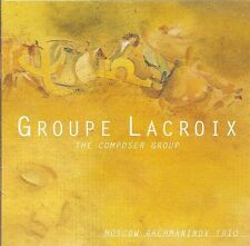 Contemporary Works by Groupe Lacroix / Moscow Rachmaninov Trio