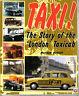 Taxi Story of the London Cab by Bobbitt  Beardmore Austin FX3 FX4 TX1 Metrocab +