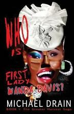 Who Is First Lady Wanda Davis? by Michael Drain (2013, Paperback)