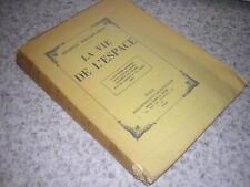 1928.la vie de l'espace.Maurice Maeterlinck.1 des 645ex.sur hollande.philosophie