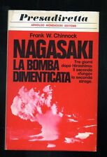 Frank W.Chinnock Nagasaki la bomba dimenticata Mondadori 1970 I ed.  R