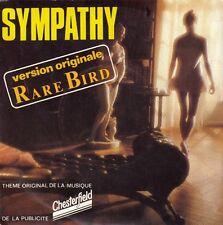 "45 T SP RARE BIRD  ""SYMPATHY"" (B.O PUBLICITE CHESTERFIELD)"