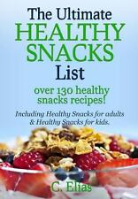 The Ultimate Healthy Snack List Including Healthy Snacks for Adults and...