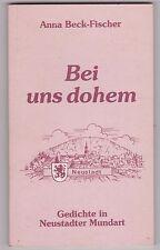 Bei uns dohem. Gedichte in Neustadter Mundart. Beck-Fischer, Anna: