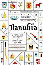 NEW Danubia: A Personal History of Habsburg Europe by Simon Winder