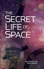 The Secret Life of Space by Heather Couper, Nigel Henbest