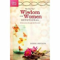 The One Year Wisdom for Women Devotional : 365 Devotions Through the Proverbs