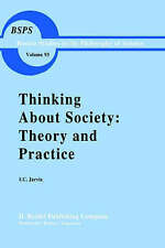 Thinking about Society: Theory and Practice (Boston Studies in the Philosophy a