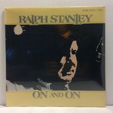 Ralph Stanley - On and On LP - County 776 - SEALED - S4