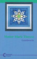 Mutter Marie Therese, Geleitworte 1989/94 a. Publik. Unser Leben, Paderborn 2004