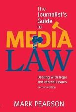 The Journalist's Guide to Media Law: Dealing with Legal and Ethical Is-ExLibrary