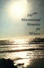 One Hundred Plus Motivational Moments: For Writers and Speakers