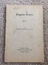 USED DOGMA NOTES PART 2 BY THEODORE M. HESBURGH. CSC UNIVERSITY OF NOTRE DAME