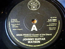 "JOHNNY GUITAR WATSON - MISS FRISCO (QUEEN OF THE DISCO)  7"" VINYL"