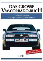 Das große VW-Corrado-Buch Bildband Geschichte Typen Modelle Tuning Book Reprint