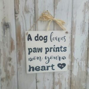 Handmade Wooden Animal Plaque - A Dog Leaves Paw Prints On Our Hearts