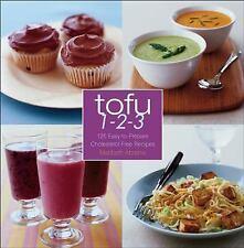 Tofu 1-2-3 : 125 Easy-to-Prepare Cholesterol-Free Recipes