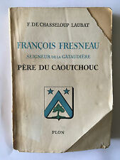 FRANCOIS FRESNEAU PERE DU CAOUTCHOU 1942 LAUBAT ILLUST GATAUDIERE DEDICACE