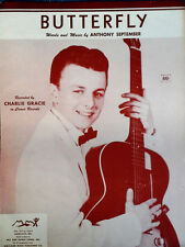 CHARLIE GRACIE - BUTTERFLY - SHEET MUSIC - COPYRIGHT 1957