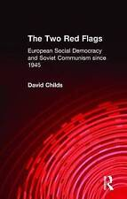 The Two Red Flags: European Social Democracy and Soviet Communism since 1945 by
