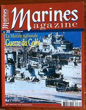 Marines Magazines n°30; La marine national et la guerre du Golf/ Betasom/ Furieu