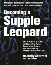 Becoming a Supple Leopard by Kelly Starrett Hardcover Book   NEW & Free Shipping