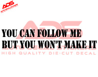 Decal T Follow Me Sticker Don Jeep You Make Won Dont Car Vinyl Lost Funny #212
