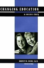 Changing Education : A Success Story by Mary Kittredge and Harvey R. Dean (1997,