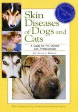 Skin Diseases of Dogs and Cats : A Guide for Pet Owners and Professionals by...