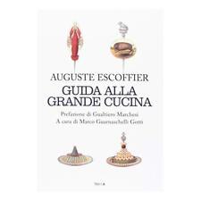 9788899898663 Guida alla grande cucina - Auguste Escoffier,Philéas Gilbert,Émile