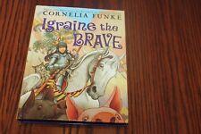 Igraine the Brave by Cornelia Funke (2007, Hardcover)