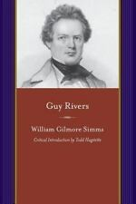 A Project of the Simms Initiatives: Guy Rivers : A Tale of Georgia by William...