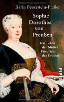 Sophie Dorothea von Preußen: Das Leben der Mutter Friedr... | Buch | Zustand gut