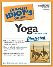 The Complete Idiots Guide to Yoga Illustrated, Third Edition by Joan Budilovsky