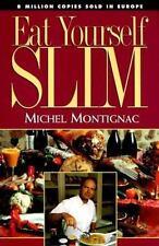 Eat Yourself Slim - Good - Montignac, Michel - Paperback