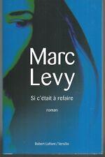 Si c'était à refaire .Marc LEVY.Robert Laffont / Versilio P004