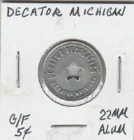 (N)  Token - Decatur, MI - Decatur Recreation - G/F 5 Cents - 22 MM Aluminum