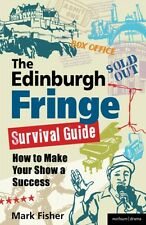 The Edinburgh Fringe Survival Guide: How to Make Your Show A Success (Paperback)