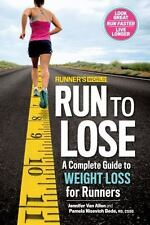 Runner's World Run to Lose : A Complete Guide to Weight Loss for Runners